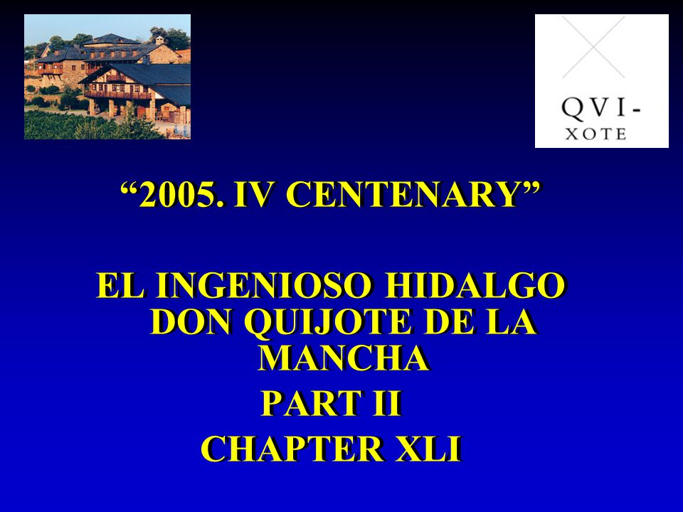 2005. IV CENTENARY EL INGENIOSO HIDALGO DON QUIJOTE DE LA MANCHA PART II CHAPTER XLI 2005.