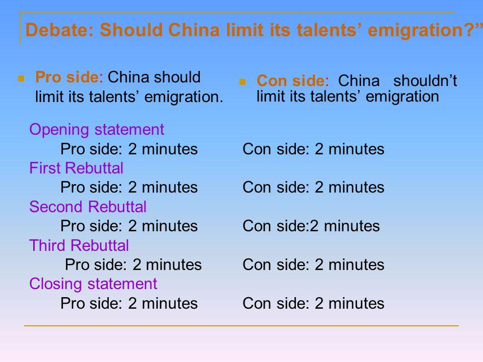 Debate: Should China limit its talents' emigration? Pro side: China should limit its talents' emigration.