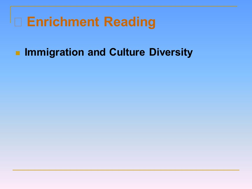 Ⅴ Enrichment Reading Immigration and Culture Diversity