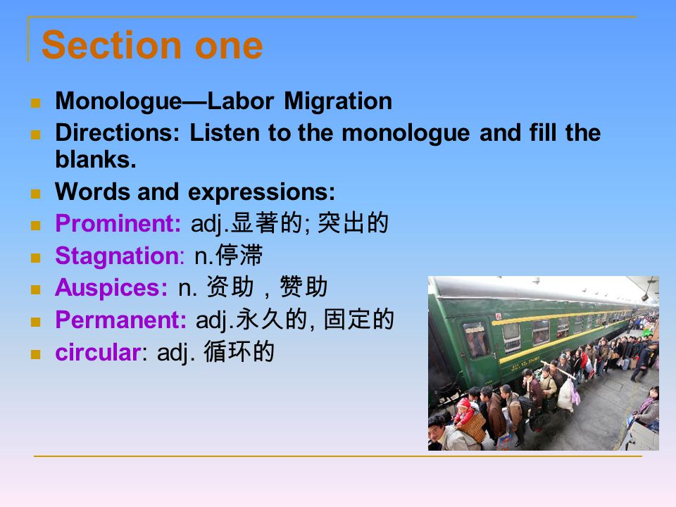 Section one Monologue—Labor Migration Directions: Listen to the monologue and fill the blanks.