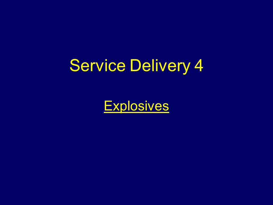 Service Delivery 4 Explosives