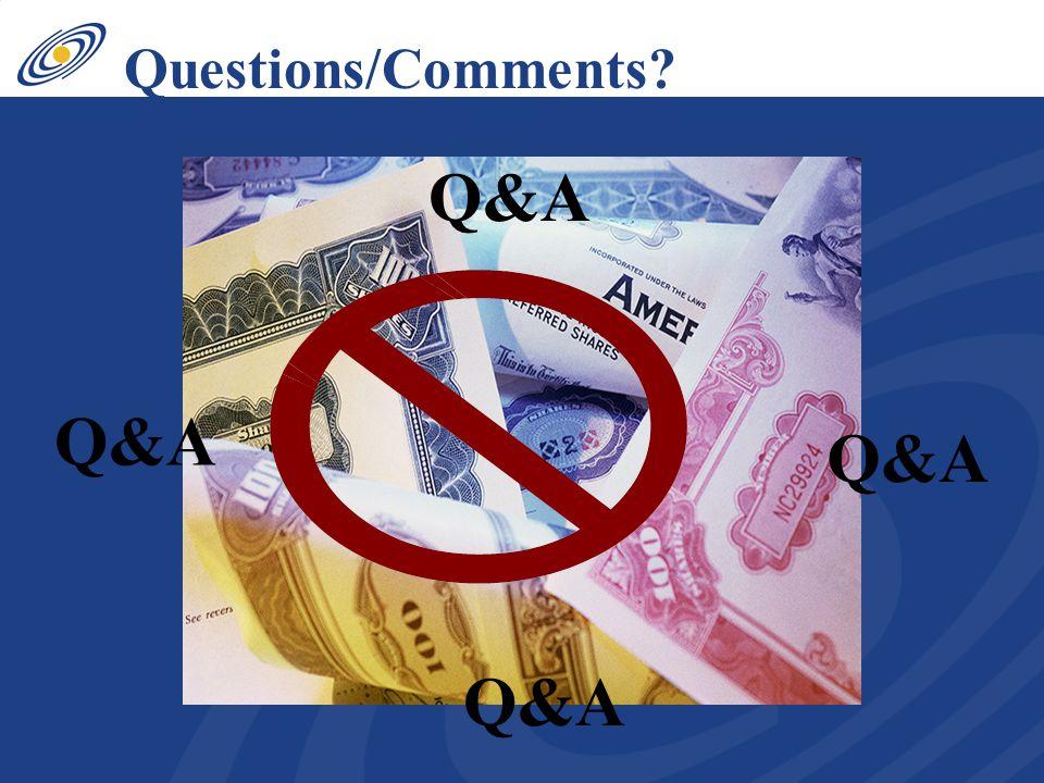 Questions/Comments? Q&A
