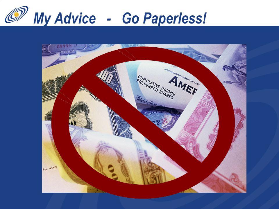 My Advice - Go Paperless!