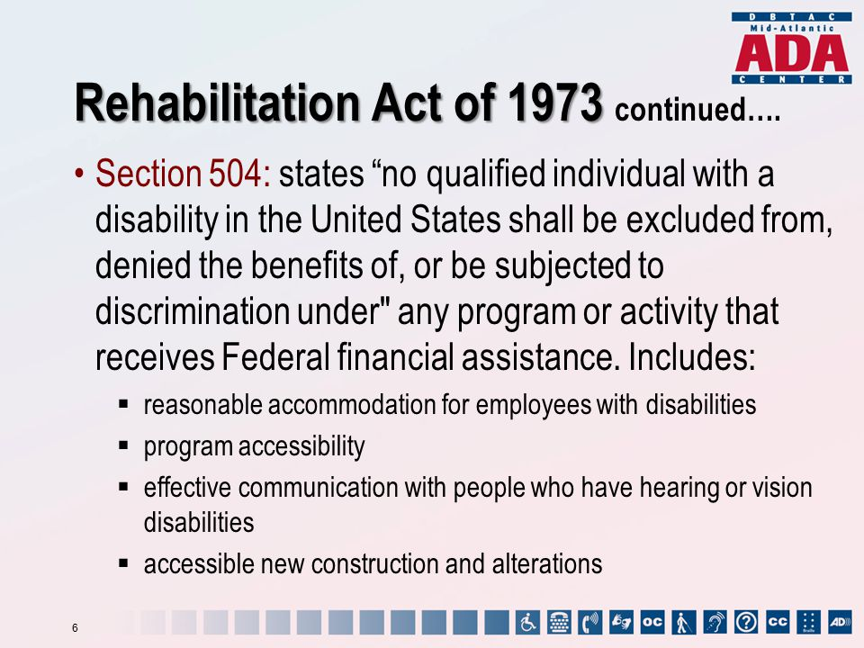 Rehabilitation Act of 1973 Rehabilitation Act of 1973 continued….