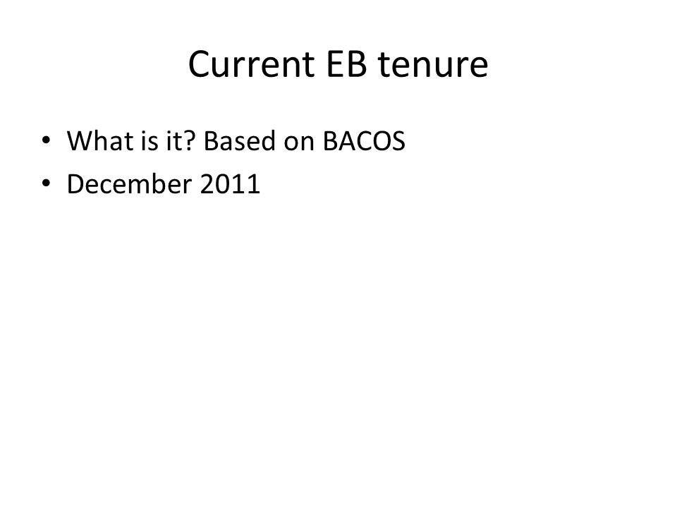 Current EB tenure What is it? Based on BACOS December 2011