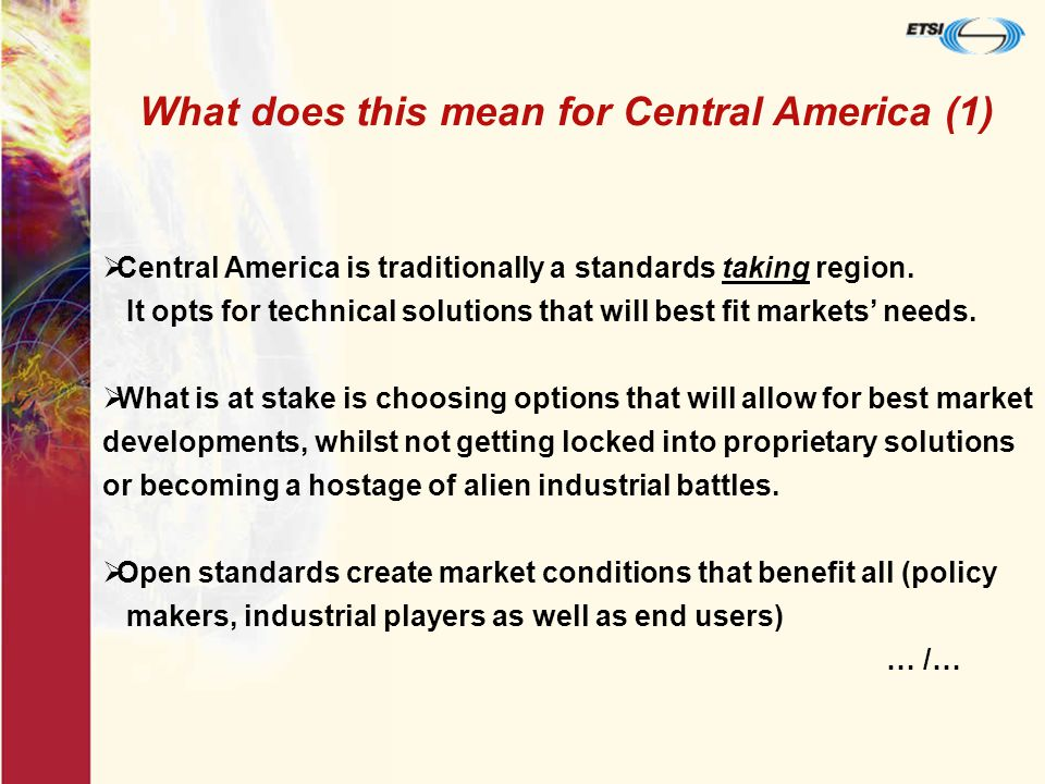  Central America is traditionally a standards taking region.