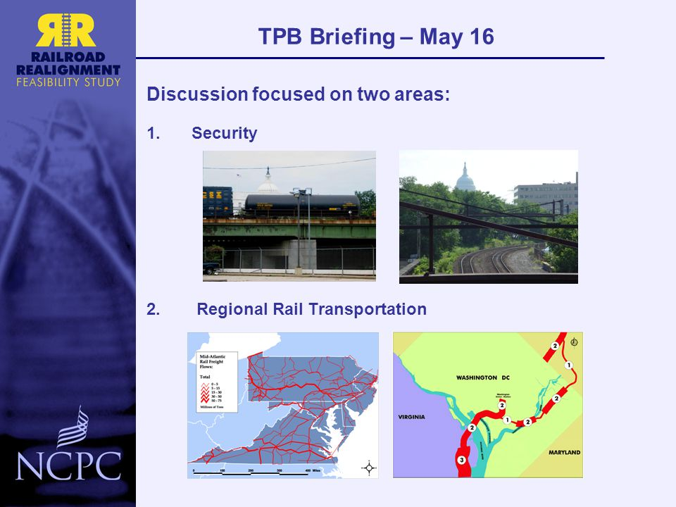 TPB Briefing – May 16 Discussion focused on two areas: 1.Security 2. Regional Rail Transportation