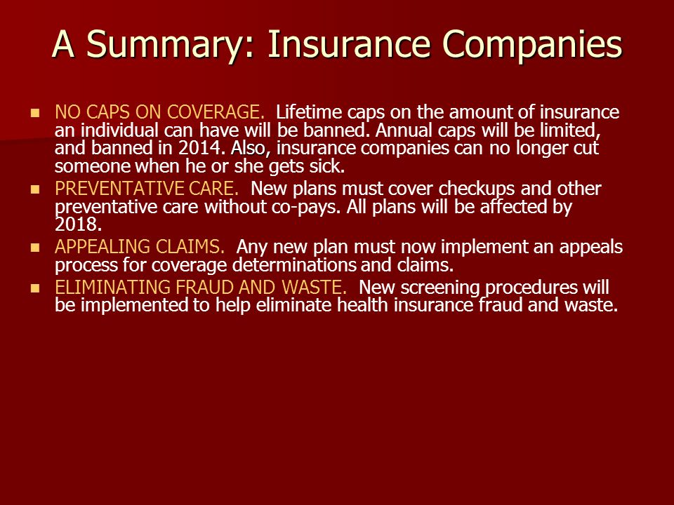 A Summary: Insurance Companies Also, i NO CAPS ON COVERAGE.