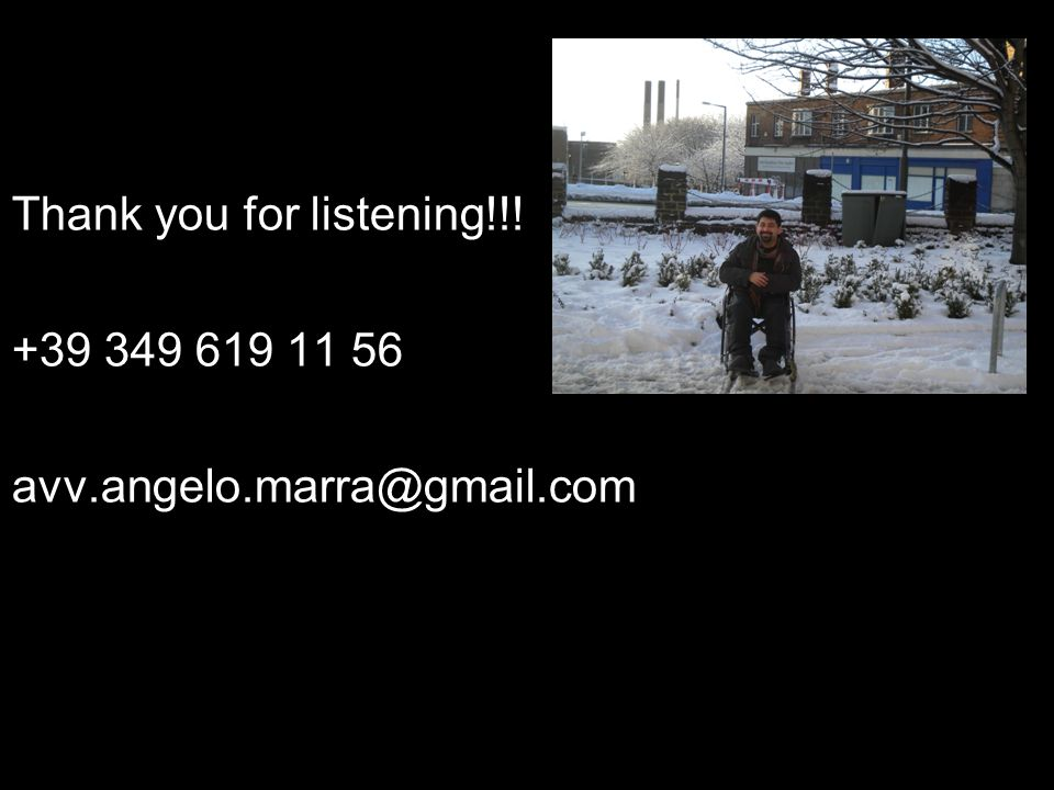 Thank you for listening!!! +39 349 619 11 56 avv.angelo.marra@gmail.com