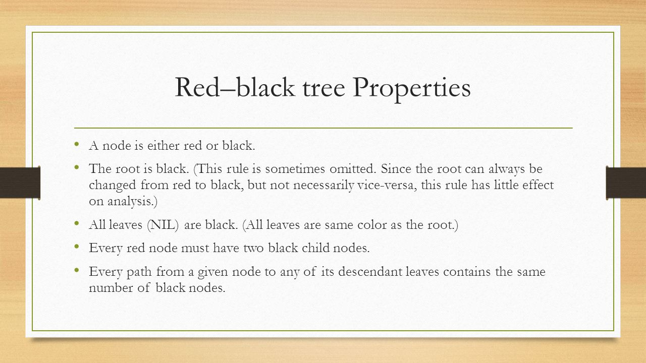 Red–black tree Properties A node is either red or black.