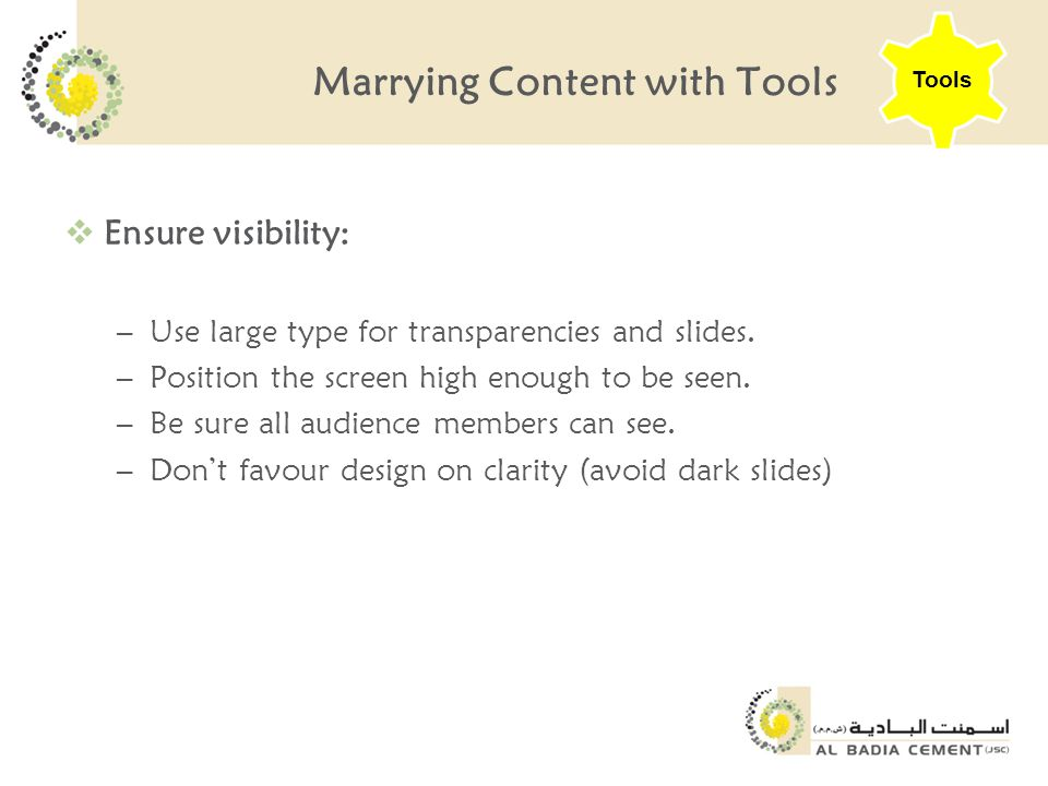 Marrying Content with Tools  Ensure visibility: –Use large type for transparencies and slides.