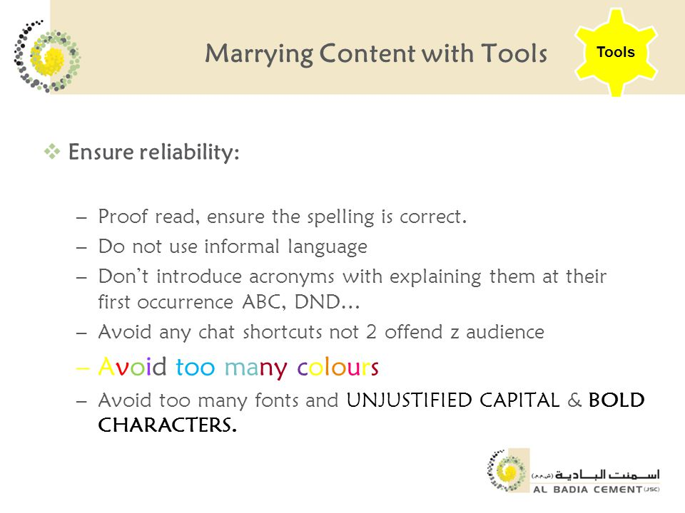 Marrying Content with Tools  Ensure reliability: –Proof read, ensure the spelling is correct.