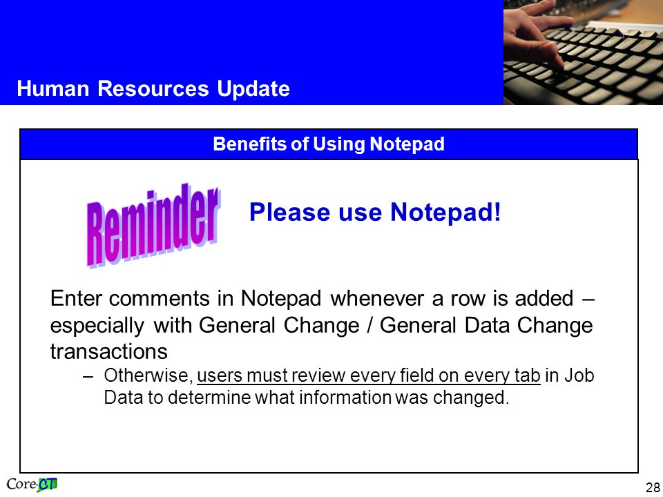 28 Human Resources Update Benefits of Using Notepad Please use Notepad.