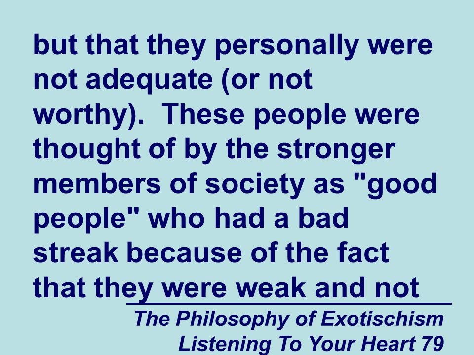 The Philosophy of Exotischism Listening To Your Heart 79 but that they personally were not adequate (or not worthy).