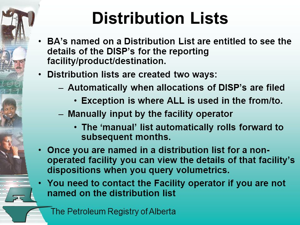 The Petroleum Registry of Alberta Distribution Lists BA's named on a Distribution List are entitled to see the details of the DISP's for the reporting facility/product/destination.
