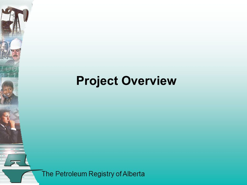 The Petroleum Registry of Alberta Project Overview