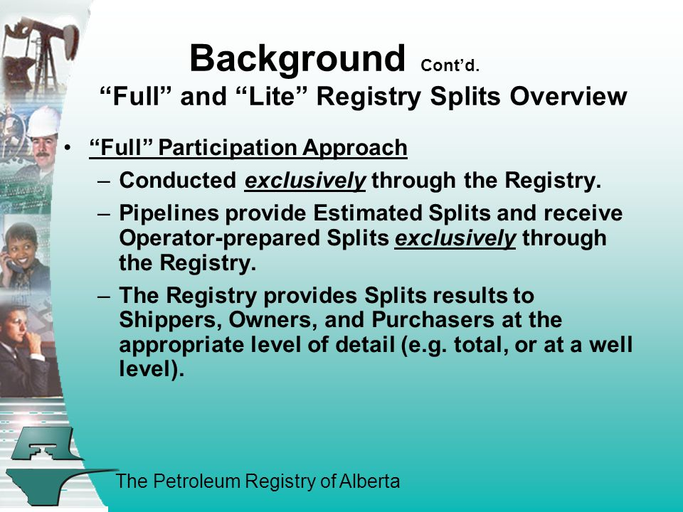 The Petroleum Registry of Alberta Background Cont'd.