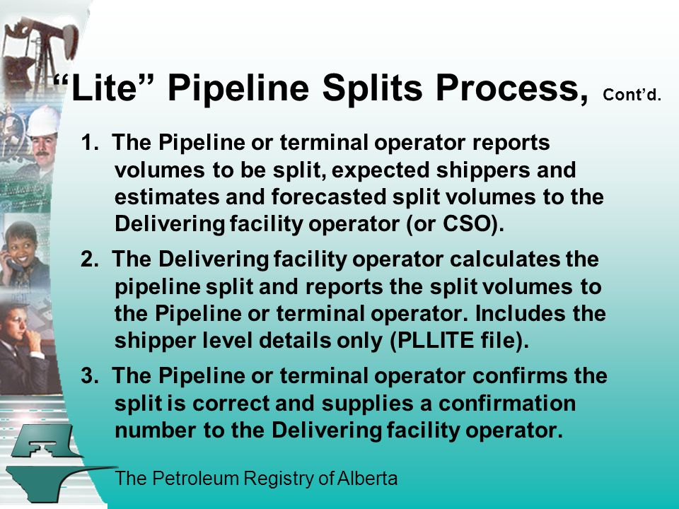 The Petroleum Registry of Alberta Lite Pipeline Splits Process, Cont'd.