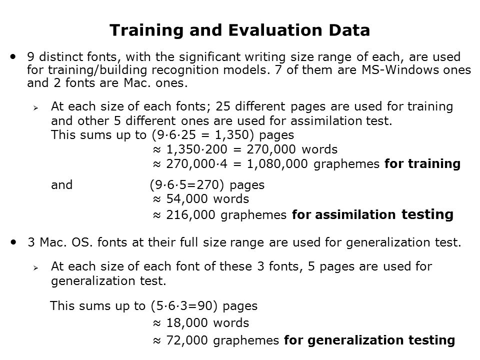Training and Evaluation Data 9 distinct fonts, with the significant writing size range of each, are used for training/building recognition models.