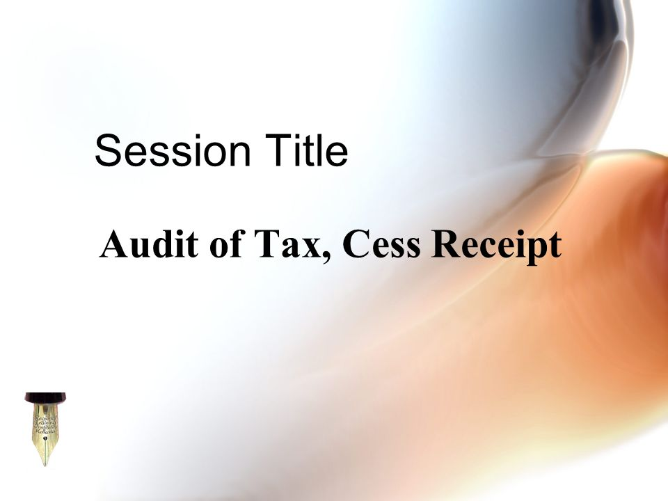 Audit of Tax, Cess Receipt Session Title