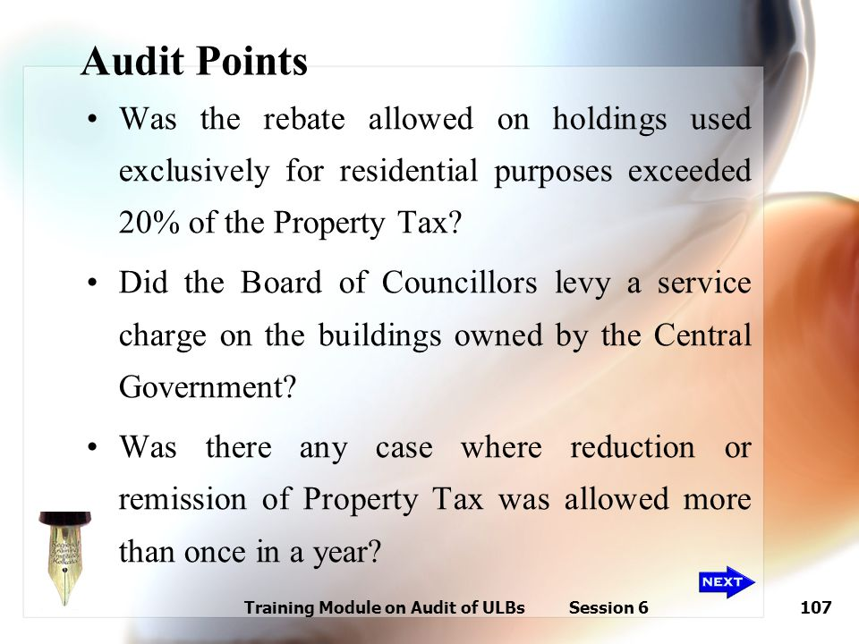 Training Module on Audit of ULBs Session 6107 Audit Points Was the rebate allowed on holdings used exclusively for residential purposes exceeded 20% o