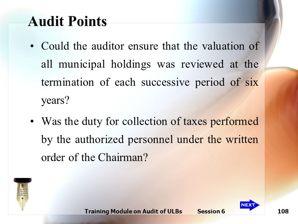 Training Module on Audit of ULBs Session 6108 Audit Points Could the auditor ensure that the valuation of all municipal holdings was reviewed at the t