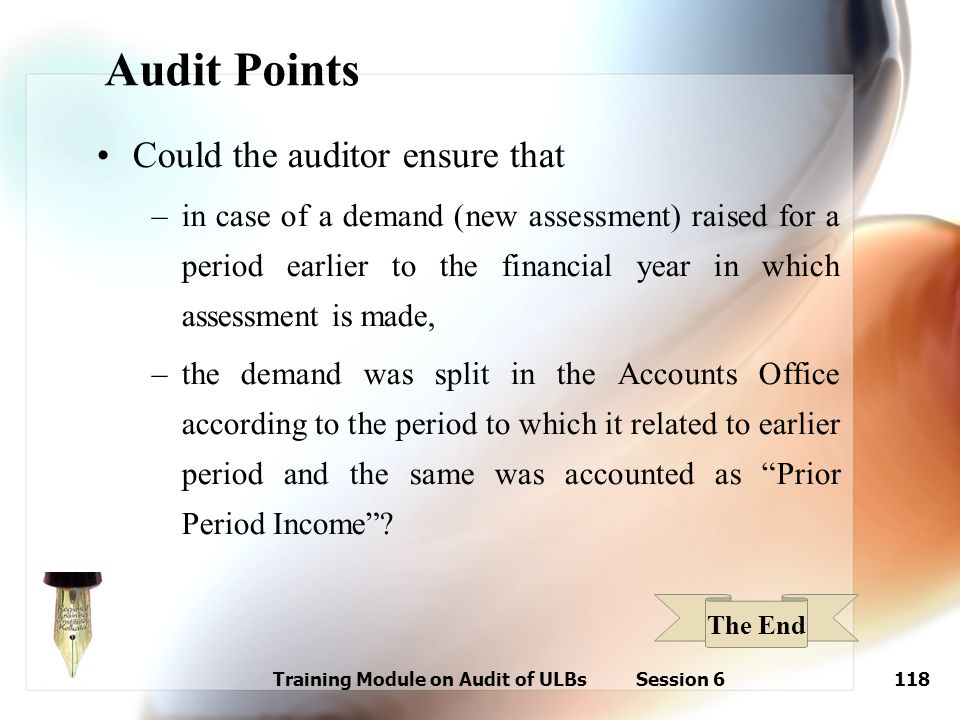 Training Module on Audit of ULBs Session 6118 Audit Points Could the auditor ensure that –in case of a demand (new assessment) raised for a period ear