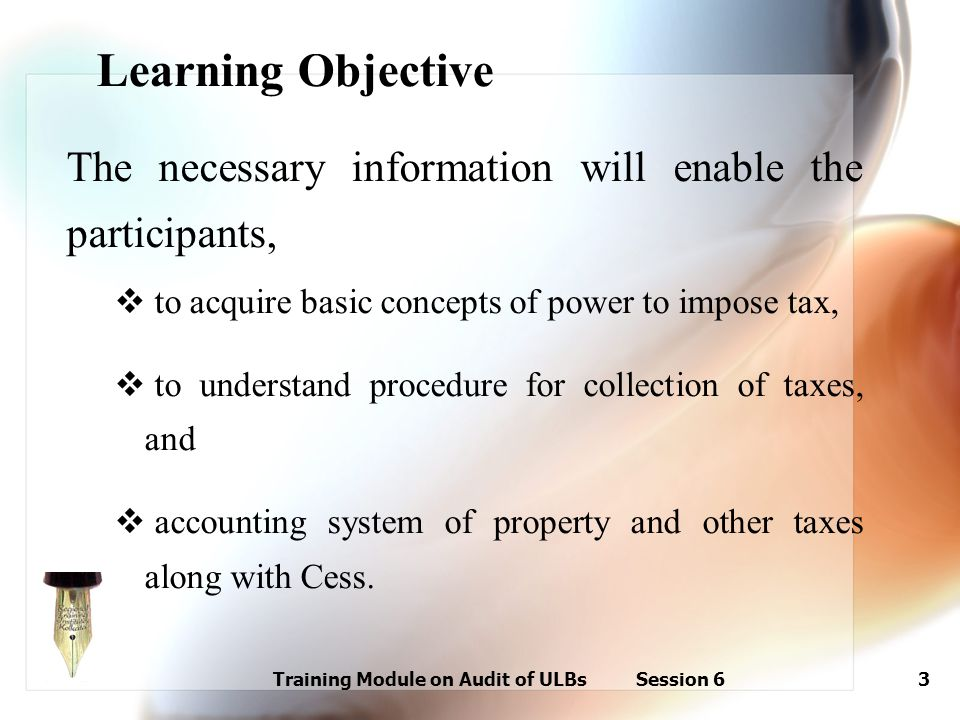 Training Module on Audit of ULBs Session 63 Learning Objective The necessary information will enable the participants,  to acquire basic concepts of