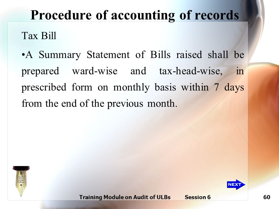 Training Module on Audit of ULBs Session 660 Procedure of accounting of records Tax Bill A Summary Statement of Bills raised shall be prepared ward-wi