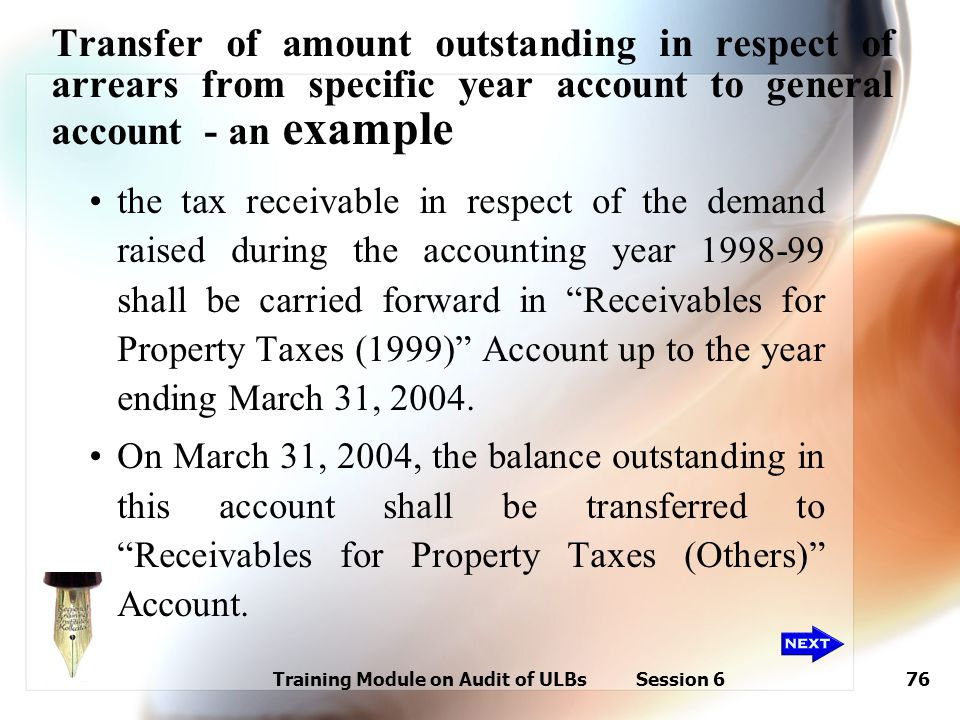 Training Module on Audit of ULBs Session 676 Transfer of amount outstanding in respect of arrears from specific year account to general account - an e