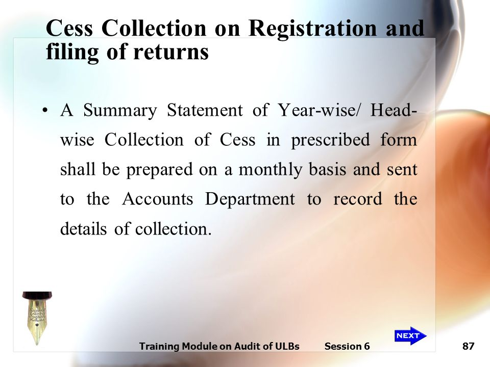 Training Module on Audit of ULBs Session 687 Cess Collection on Registration and filing of returns A Summary Statement of Year-wise/ Head- wise Collec
