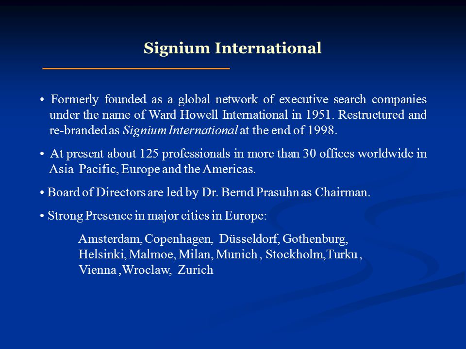Formerly founded as a global network of executive search companies under the name of Ward Howell International in 1951.