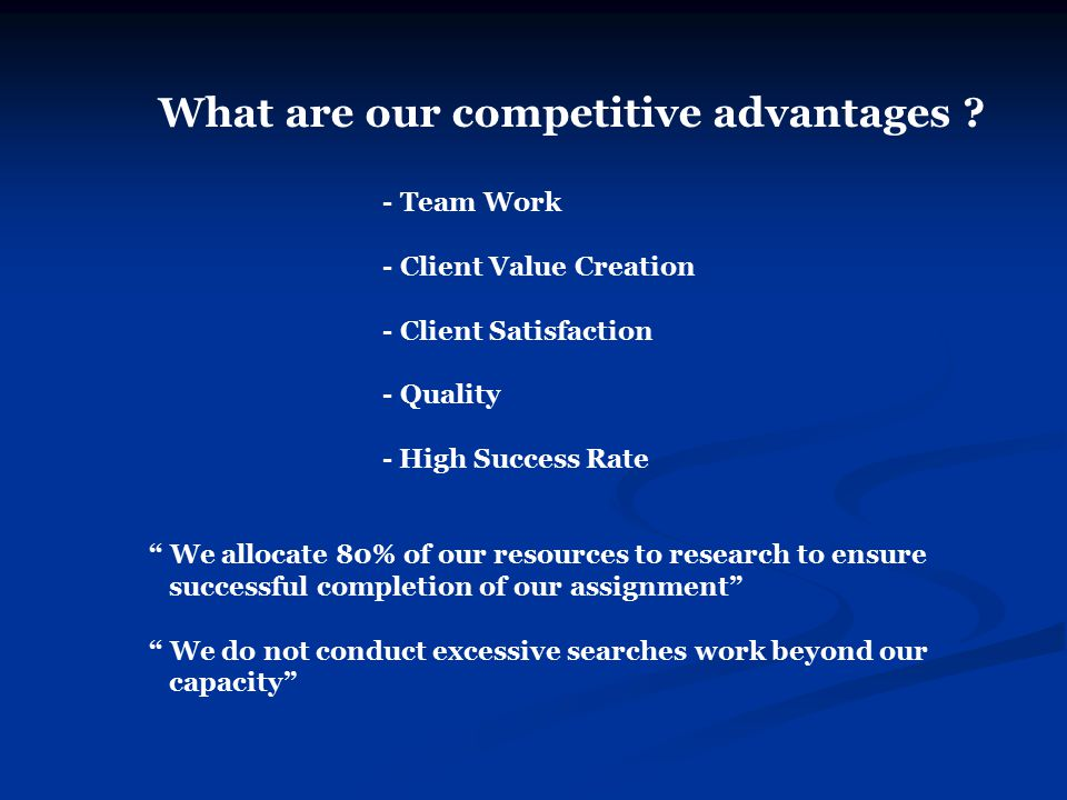 What are our competitive advantages .