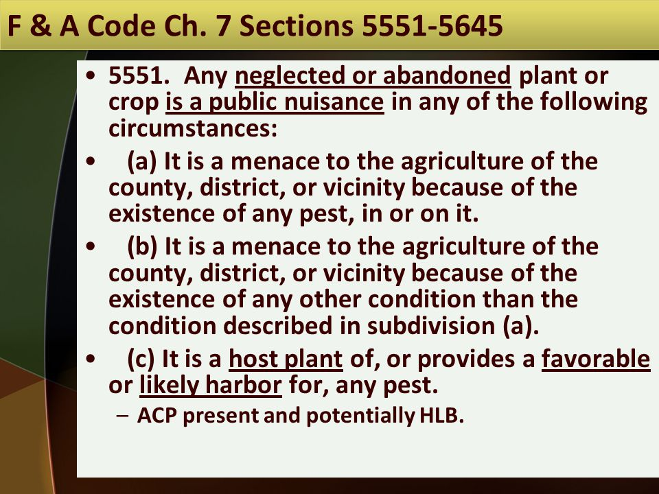 5551. Any neglected or abandoned plant or crop is a public nuisance in any of the following circumstances: (a) It is a menace to the agriculture of th