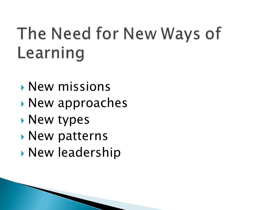  New missions  New approaches  New types  New patterns  New leadership