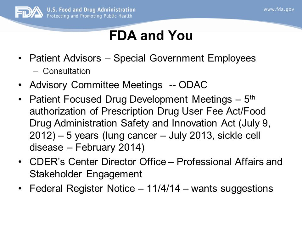 FDA and You Patient Advisors – Special Government Employees –Consultation Advisory Committee Meetings-- ODAC Patient Focused Drug Development Meetings