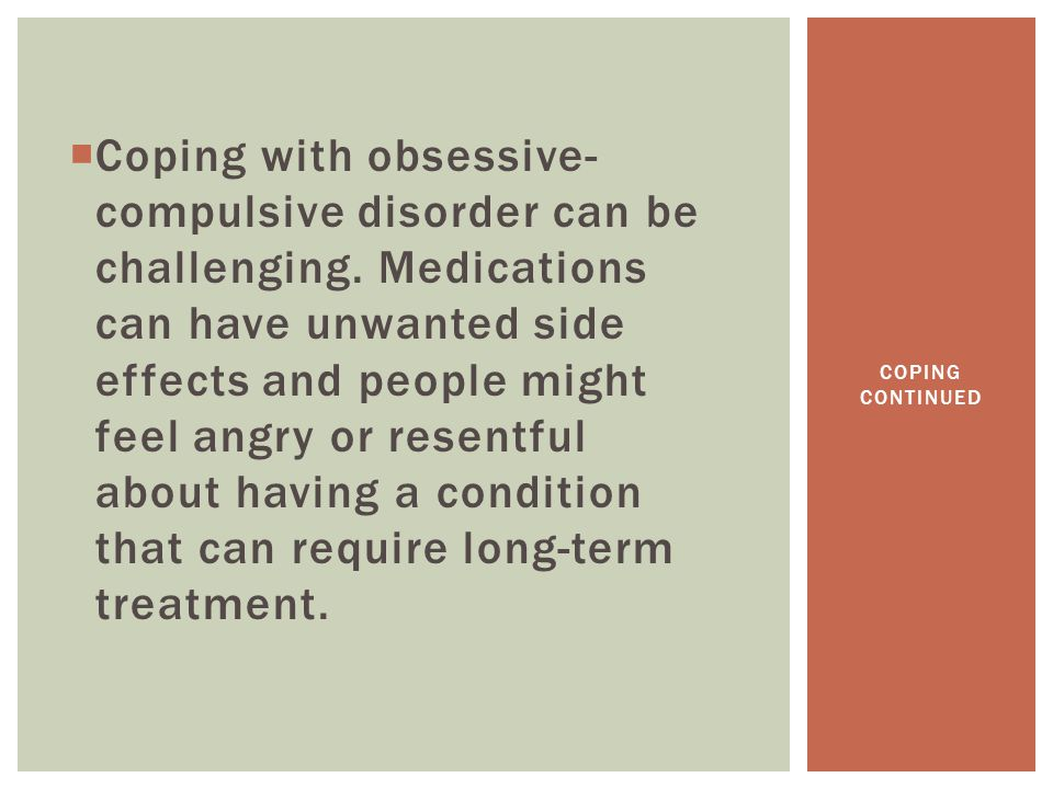  Coping with obsessive- compulsive disorder can be challenging.