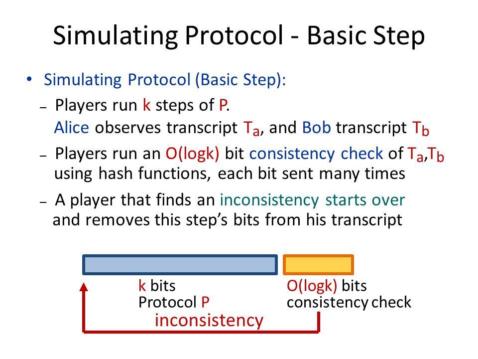 Simulating Protocol - Basic Step Simulating Protocol (Basic Step): – Players run k steps of P.