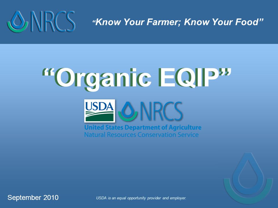 Rules & Regs Organic EQIP does NOT offer financial incentives for producing organic products or for the transition from traditional ag production to organic.