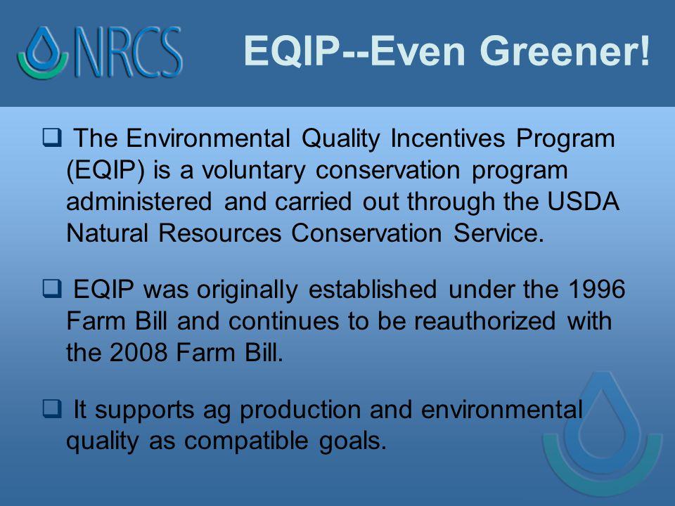 EQIP--Even Greener.