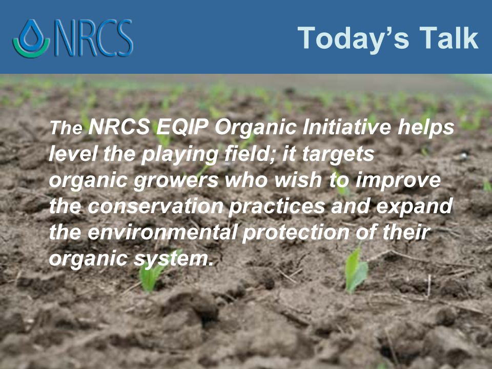 Rules & Regs  Producers are also required to develop & carry out an Organic System Plan (OSP).