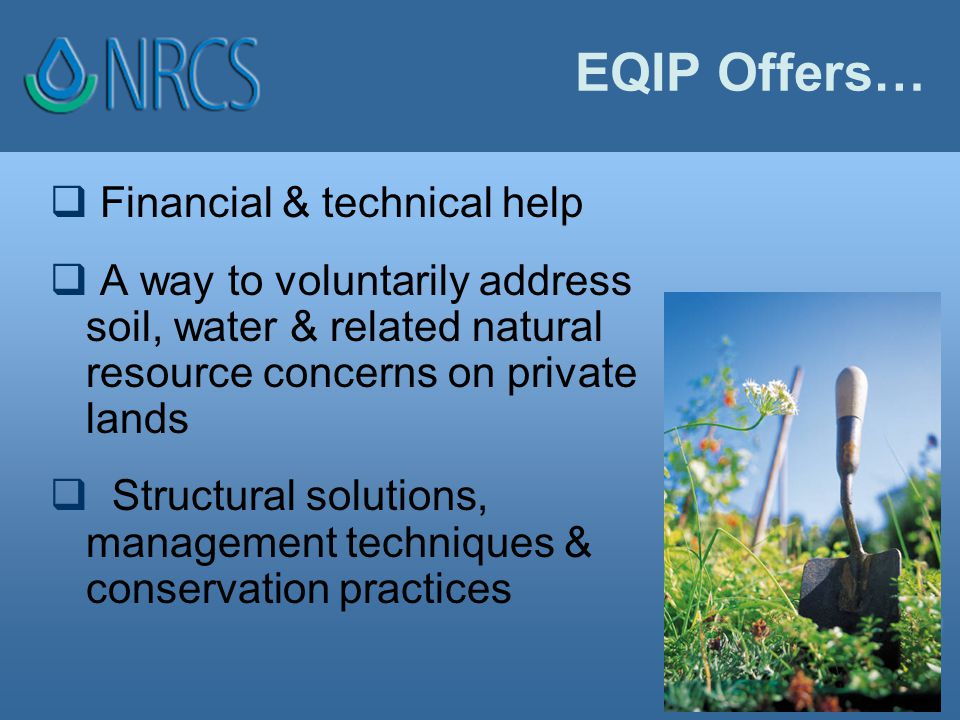 Timing & Deadlines  Dates are established each year for sign-up in Organic EQIP at local NRCS offices.