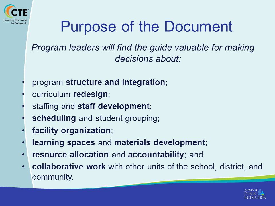 Purpose of the Document Program leaders will find the guide valuable for making decisions about: program structure and integration; curriculum redesign; staffing and staff development; scheduling and student grouping; facility organization; learning spaces and materials development; resource allocation and accountability; and collaborative work with other units of the school, district, and community.