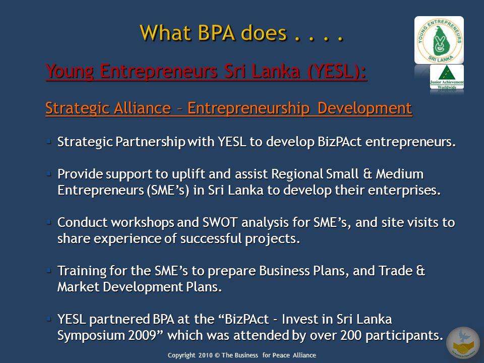 Young Entrepreneurs Sri Lanka (YESL): Strategic Alliance – Entrepreneurship Development  Strategic Partnership with YESL to develop BizPAct entrepreneurs.