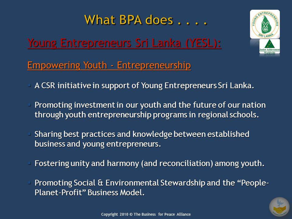Young Entrepreneurs Sri Lanka (YESL): Empowering Youth - Entrepreneurship  A CSR initiative in support of Young Entrepreneurs Sri Lanka.  Promoting