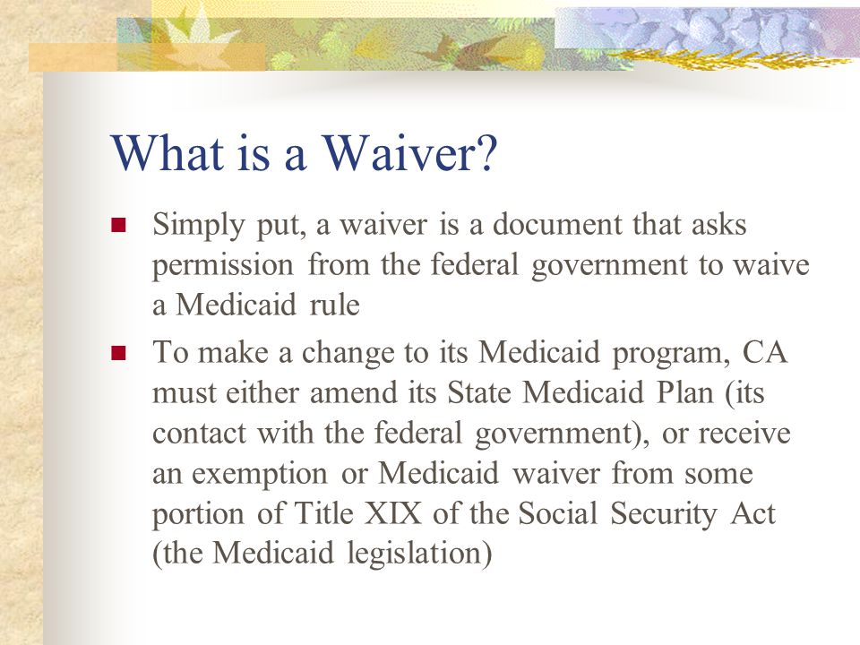 Change to State Plan or Waiver.