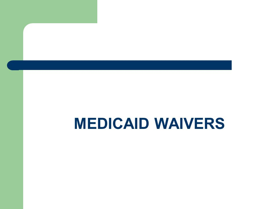 MEDICAID WAIVERS