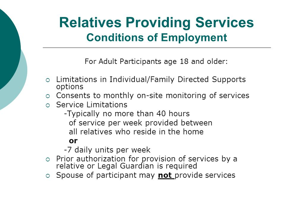Relatives Providing Services Conditions of Employment For Adult Participants age 18 and older:  Limitations in Individual/Family Directed Supports op
