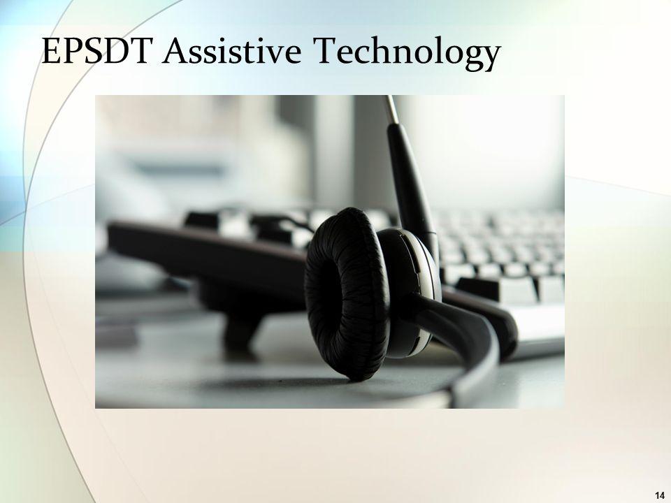 14 EPSDT Assistive Technology