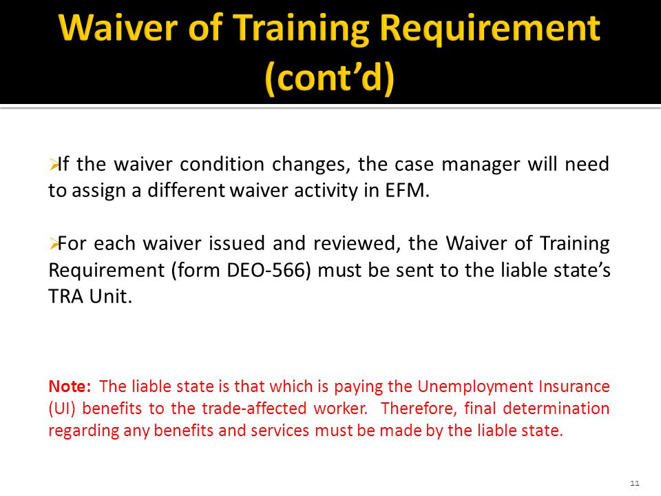  If the waiver condition changes, the case manager will need to assign a different waiver activity in EFM.  For each waiver issued and reviewed, the